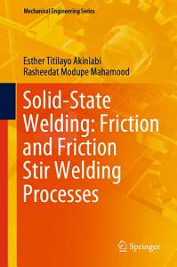 Solid State Welding  Friction and Friction Stir Welding Processes