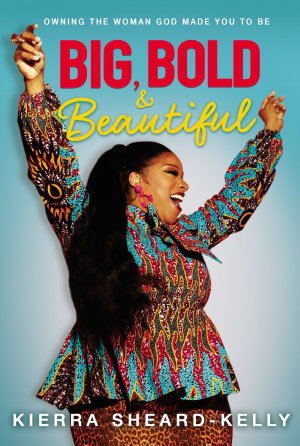 Big  Bold  and Beautiful