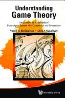 Understanding Game Theory  Introduction To The Analysis Of Many Agent Systems With Competition And Cooperation PDF