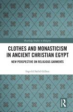 Clothes and Monasticism in Ancient Christian Egypt
