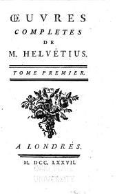 Oeuvres completes de m. Helvétius: Mêlanges