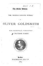 The Miscellaneous Works of Oliver Goldsmith. With Biographical Introduction by Professor Masson. (The Globe Edition.).