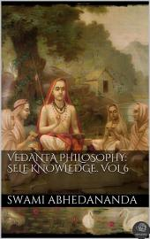 Vedanta Philosophy: Self‐Knowledge: Volume 6