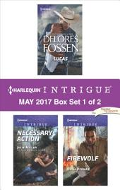 Harlequin Intrigue May 2017 - Box Set 1 of 2: Lucas\Necessary Action\Firewolf