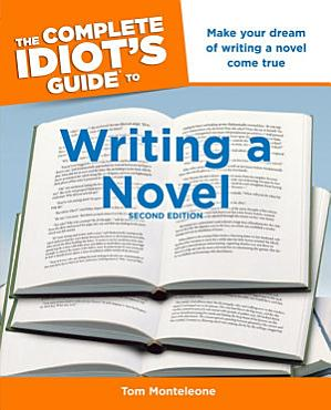 The Complete Idiot s Guide to Writing a Novel  2nd Edition PDF