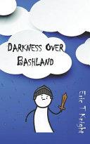 Darkness Over Bashland