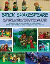 Brick Shakespeare: The Comedies A Midsummer Night s Dream, The Tempest, Much Ado About Nothing, and The Taming of the Shrew