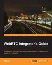 WebRTC Integrator's Guide
