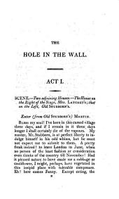 The Hole in the Wall: A Farce, in Two Acts