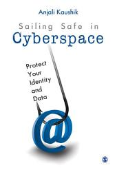 Sailing Safe in Cyberspace: Protect Your Identity and Data