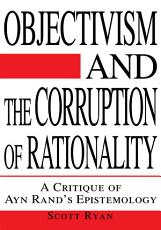 Objectivism and the Corruption of Rationality PDF