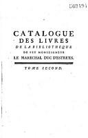 Catalogue des livres de la biblioth  que de feu Monseigneur le mar  chal duc d Estr  es    PDF