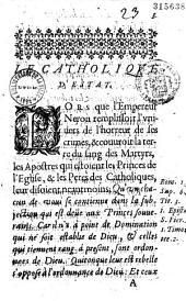 Le Catholique d'Estat, ou Discours politique des Alliances du Roy tres-Chrestien contre les calomnies des ennemis de son Estat. Dédié au Roy par le sieur Du Ferrier