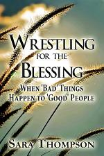Wrestling for the Blessing: When 'Bad' Things Happen to 'Good' People