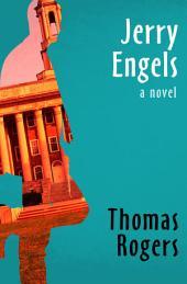 Jerry Engels: A Novel