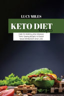 Keto Diet Recipes  Over 50 Healthy and Delicious Time Saving Recipes to Boost Your Metabolism and Lose Weight Permanently PDF