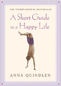 A Short Guide To A Happy Life PDF