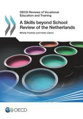 OECD Reviews of Vocational Education and Training A Skills beyond School Review of the Netherlands