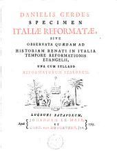 Specimen Italiae reformatae, sive observata quaedam ad historiam renati in Italia tempore reformationis evangelii, una cum syllabo reformatorum Italorum