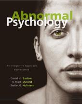 Abnormal Psychology: An Integrative Approach: Edition 8