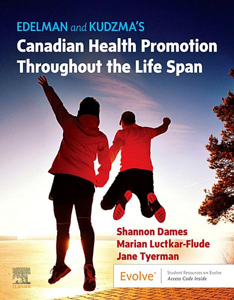 Edelman and Kudzma's Canadian Health Promotion Throughout the Life Span - E-Book