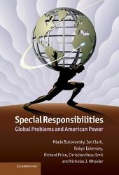 Special Responsibilities: Global Problems and American Power