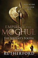 Empire Of The Moghul The Serpent S Tooth Book PDF