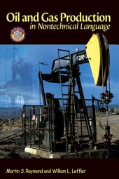 Oil and Gas Production in Nontechnical Language