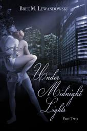 Under Midnight Lights: Part Two