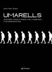 Umarells: sono tanti, vivono in mezzo a noi, ci osservano... e noi osserviamo loro