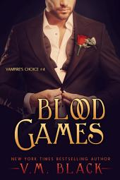 Blood Games: Vampire's Choice Paranormal Romance #4