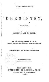 First Principles of Chemistry: For the Use of Colleges and Schools