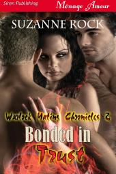 Bonded in Trust [Warlock Mating Chronicles 2] (Siren Publishing Ménage Amour)