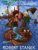 Into the Stone Land  Deluxe Edition  Magic Lands Book 2  PDF