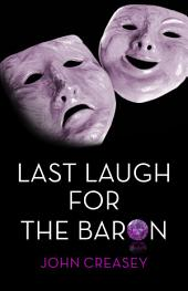 Last Laugh for the Baron: (Writing as Anthony Morton)