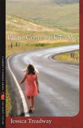 Please Come Back To Me: Stories and a Novella