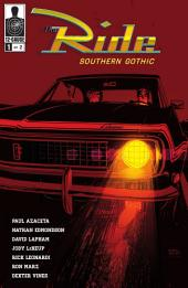THE RIDE: SOUTHERN GOTHIC: Part 1