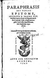 Paraphrasis ... in elegantiarum libros Lucent. Vallae