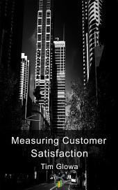 Measuring Customer Satisfaction: Exploring Customer Satisfaction's Relationship with Purchase Behavior