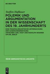 Polemik und Argumentation in der Wissenschaft des 19. Jahrhunderts: Eine pragmalinguistische Untersuchung der Auseinandersetzung zwischen Carl Vogt und Rudolph Wagner um die 'Seele'