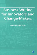 Business Writing For Innovators and Change-Makers