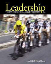 Leadership: Theory, Application, & Skill Development: Edition 5