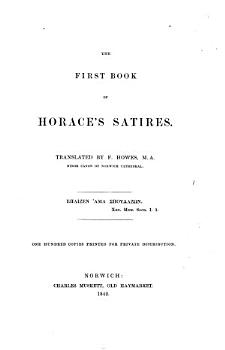 The first book of Horace s Satires  tr  by F  Howes PDF