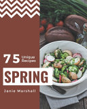 75 Unique Spring Recipes