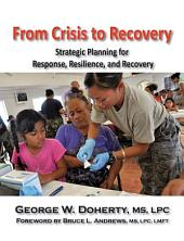 From Crisis to Recovery: Strategic Planning for Response, Resilience and Recovery