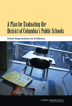 A Plan for Evaluating the District of Columbia s Public Schools PDF
