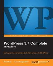 WordPress 3.7 Complete: Third Edition