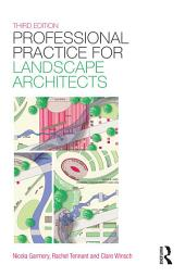 Professional Practice for Landscape Architects: Edition 3