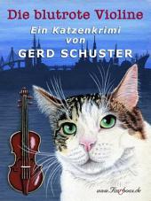 Die blutrote Violine: Katze Blümchen ermittelt: Der erste Fall
