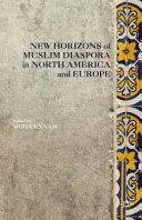 New Horizons of Muslim Diaspora in North America and Europe PDF